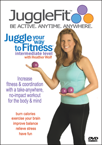 Juggle You Way to Fitness Intermediate Level with Heather Wolf